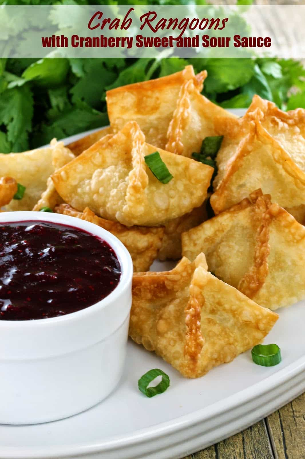 Crab Rangoons with Cranberry Sweet and Sour Dipping Sauce: Rangoons are pockets of crab, cream cheese and delicious Asian flavors folded in wonton wrappers and fried to a crispy perfection. These are served up with a homemade cranberry sweet and sour sauce