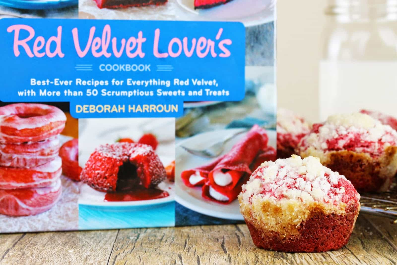 Red Velvet Lover's Cookbook: Best-Ever Recipes for Everything Red Velvet, with More than 50 Scrumptious Sweets and Treats, by Deborah Harroun