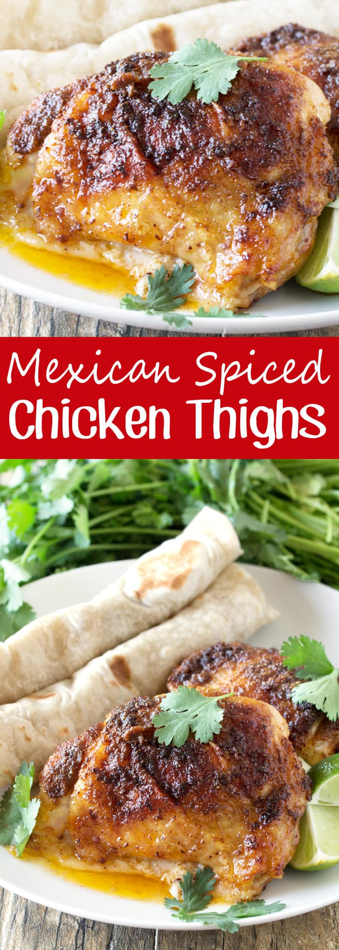 Mexican-Spiced Chicken Thighs take less than 5 minutes to get in the oven and are amazing served up with warm tortillas. It's an easy and delicious dinner!