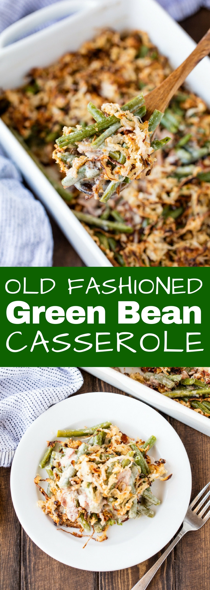 This Old Fashioned Green Bean Casserole is made completely from scratch. It's the best green bean casserole recipe you'll ever make and is sure to become an instant family favorite.